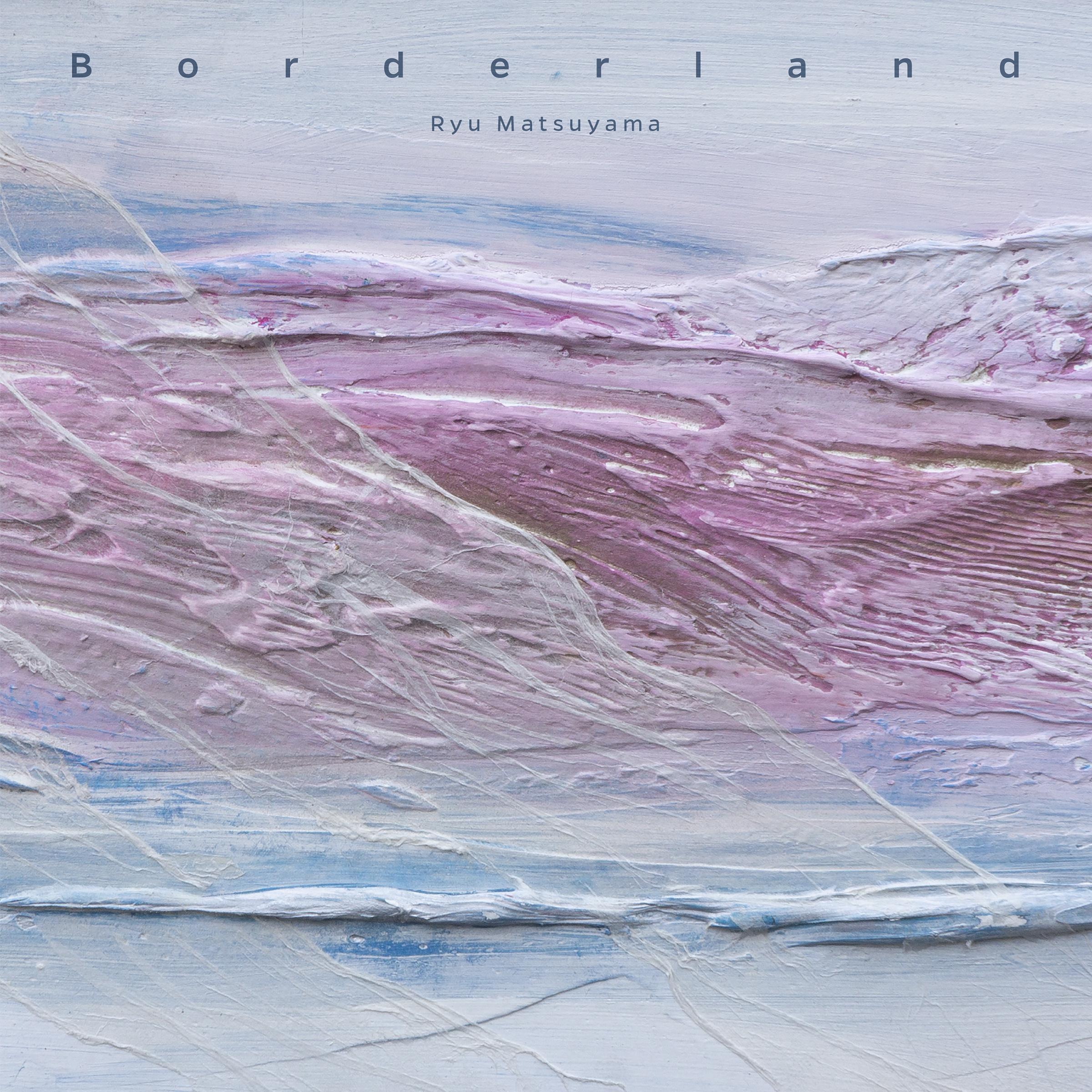 Ryu-Matsuyama_Borderland_cover